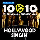 Soundwaves 10@10 #125: Hollywood Singin'