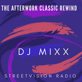 THE AFTERWORK CLASSIC REWIND -STREETVISION RADIO-DJ MIXX-THE ONE ARM SOLDIER