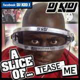 DJ Kid J Presents a slice of TEASE ME @ Hush Nightclub Leicester
