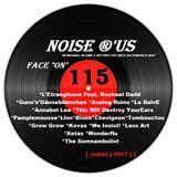 "Noise r'us # 115 ""face on"" (Juillet 2017)"