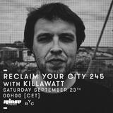 Reclaim Your City 245 | Killawatt