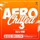 DJ L-ViN - Afro Chilled 3