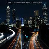 Deep Liquid Drum & Bass Rollers #44
