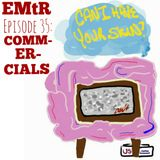 Episode 35: Commercials