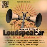 New Chat #10 - Loudspeaker Riddim Mix - DJ Pete Bodega