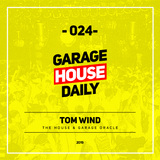 Garage House Daily #024 Tom Wind