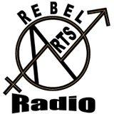 Rebel Arts Radio - Sunday 9th October 2016