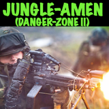 JUNGLE-AMEN (DangerZone II)