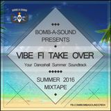 Vibe Fi Take Over - Summer 2016 mixtape