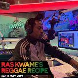 Reggae Recipe - 26/05/19 (Reggae / Dancehall / Bass / Bashment / Afrobeats)