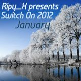 Ripy_X presents Switch On 2012 January