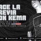 KEMA Radio Dj. Invitado Juan Ignacio (Viernes 15 de Abril 2016)