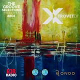 Xtrovet - The Groove Selections #060