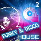 Funky & Disco House [mix 2]