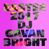 Easter 2017 DJ Gavan Bright
