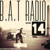 MUD Collective presents B.A.T Radio Episode 14