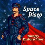 Timofey Razborschikov - Space Disco