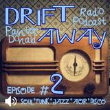 DRIFT AWAY Radio Show - Episode 2 - PainterDonald