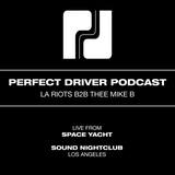 Perfect Driver Podcast -  LA Riots b2b Thee Mike B - Live @ Space Yacht @ Sound Los Angeles
