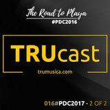TRUcast 016 - #PDC2017 - 2 OF 2
