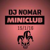 """Sesion Dj NomaR @MINICLUB """"Fiesta CORE"""" 15/1/16"""