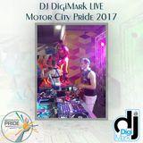 DJ DigiMark LIVE at Motor City Pride 2017