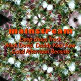 Mainstream.Deep Chaos Track.Mick David.Daddy Kool Kow.Good Afternoon Records.