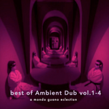 best of Ambient Dub vols.1-4