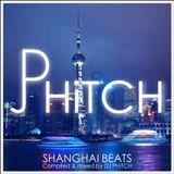 DJ PHiTCH - Shanghai Beats   Vol. 1