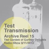 Test Transmission Archive Reel 15 (Garden of Earthly Delights Mix)