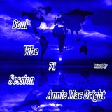 Soul Vibe Session 71 Mixed by Annie Mac Bright