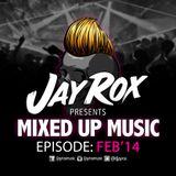 Jay Rox - Mixed up Music - February 2014