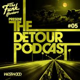 The Funk Hunters Present: The Detour Podcast #05