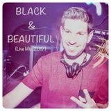 BLACK & BEAUTIFUL (Live Mix 2017)