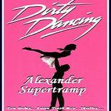Alexander Supertramp : Dirty Dancing mix (demo 20 mn) Tom Delux,Asian Trash Boy,Skrillex...