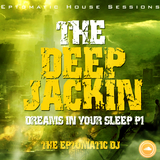 The Eptomatic DJ presents Eptomatic House Sessions Live- The Deep Jackin Dreams In Your Sleep-Part 1