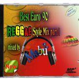 Best Euro '90 ReggaeStyle Mix part I (mixed by Mabuz)