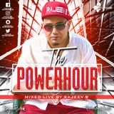 "The ""POWER HOUR' Mixed Live By Rajeev B"