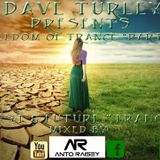 "Dave Turley Presents ""FREEDOM OF TRANCE PART VI"" ANTO'RAISEY on the Guest mix"",)"