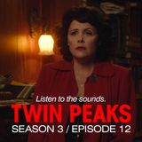 David Lynch Sound Design - Twin Peaks Season 3, Episode 12