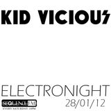 KID VICIOUS: ELECTRONIGHT 28/01/2012