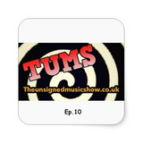 Tums (The Unsigned Music Show) Radio Show 10
