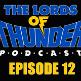 Lords of Thunder Podcast Episode 12 – Wrestling