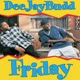 DeeJayBudd - Friday