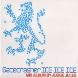 Gatecrasher - ICE ICE ICE (mix album by Judge Jules) 2008