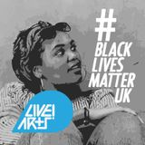 BLACK LIVES MATTER UK - #BLMUK - Aliyah Hasinah Interview - The Live! Arts Show