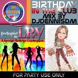 Birthday In The Club - 80s 90s House Mix by DJDennisDM