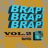 BRAP! BRAP! BRAP! Vol.2 - (A Moombahton Mix)
