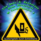 The sexy & Dangerous Disco Adventures Of Psychofrakulator 3: Quetschgefahr Durch Schließkante