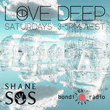 Love Deep - Shane SOS with Luca Bacchetti